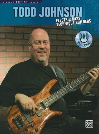Todd Johnson Electric Bass Technique Builders (Alfred's Artist Series)