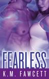 Fearless by K.M. Fawcett