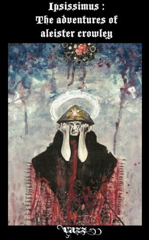 Ipsissimus #1: The adventures of Aleister Crowley