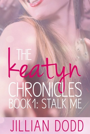 Stalk Me (The Keatyn Chronicles #1)