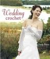 Wedding Crochet: 20 Romantic & Feminine Crochet Designs for Your Special Day