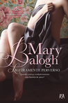 Ligeiramente Perverso by Mary Balogh