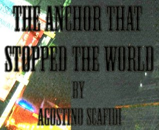 The Anchor That Stopped The World