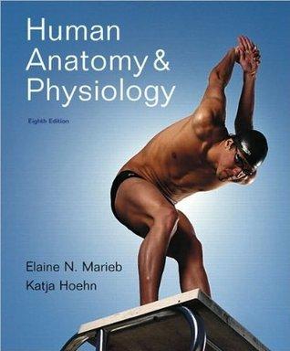 Human Anatomy & Physiology (text only) 8th (Eighth) edition by E.N. Marieb,K. N Hoehn