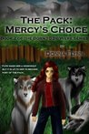 The Pack: Mercy's Choicek (Born to Be Were, #2)