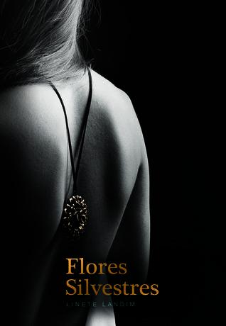 Flores Silvestres (Vale Ribeiro, #1)