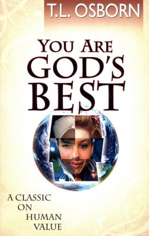 You are gods best a classic on human value by tl osborn fandeluxe Gallery