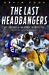 The Last Headbangers: NFL Football in the Rowdy, Reckless '70s: the Era that Created Modern Sports