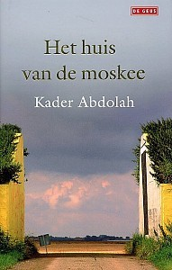 Het huis van de moskee by Kader Abdolah