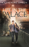 Life in the Palace (The Palace Saga, #1)