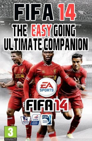 FIFA 14 - The Easy Going Ultimate Companion