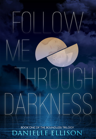 Follow Me Through Darkness (Boundless, #1)