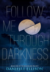 Follow Me Through Darkness (Boundless, #1)