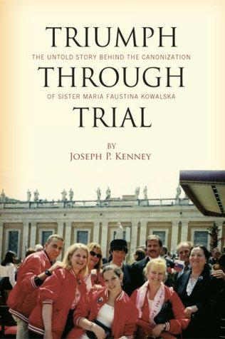 triumph-through-trial-the-untold-story-behind-the-canonization-of-sister-maria-faustina-kowalska