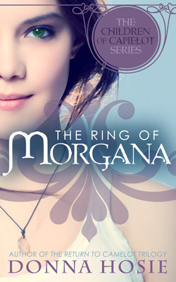 The Ring of Morgana (The Children of Camelot, #1)