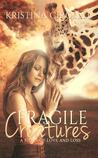 Fragile Creatures (Fragile Creatures, #1)