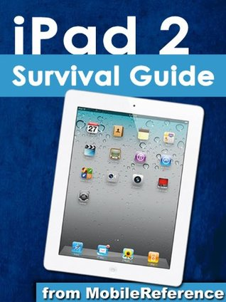 iPad 2 Survival Guide from MobileReference: Step-by-Step User Guide for Apple iPad 2: Getting Started, Downloading FREE eBooks, Making Video Calls, Using eMail, and Surfing the Web