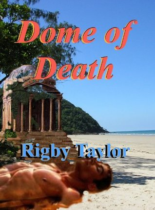 Dome of Death by Rigby Taylor