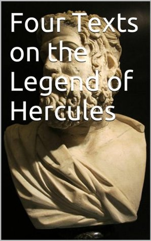 Four Texts on the Legend of Hercules