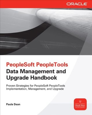 PeopleSoft PeopleTools Data Management and Upgrade Handbook (Oracle Press)