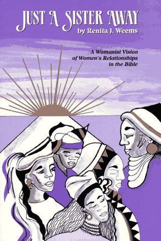 Just a Sister Away: A Womanist Vision of Women's Relationships in the Bible