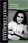 The Diary of Anne Frank: Interpretations (Bloom's Modern Critical Interpretations)