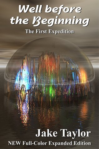 Well Before the Beginning: The First Expedition (Yah and the Space Cadets #1)