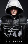 Fatal by T.A. Brock