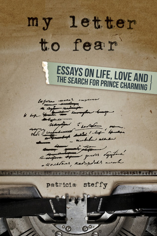 my letter to fear essays on life love and the search for prince  20715657
