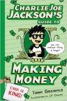 Charlie Joe Jackson's Guide to Making Money (Charlie Joe Jackson, #4)