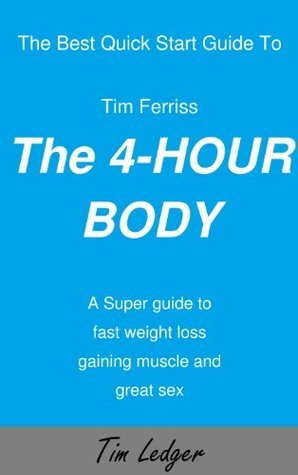The Best Quick Start Guide To Tim Ferriss The 4-Hour Body