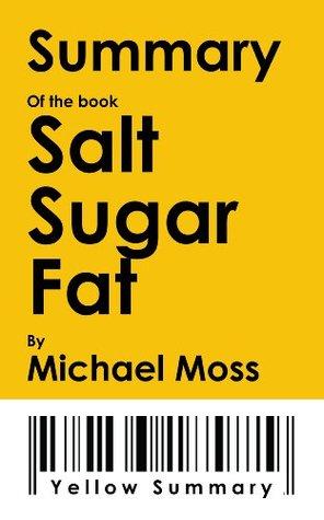 Summary: Salt Sugar Fat: How the Food Giants Hooked Us