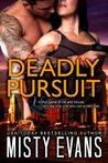 Deadly Pursuit by Misty Evans