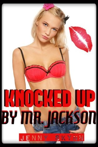 Knocked Up By Mr. Jackson