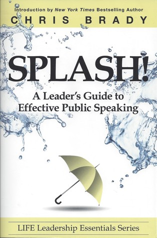 Splash! A Leader's Guide to Effective Public Speaking