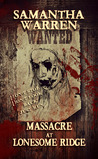 Massacre at Lonesome Ridge (Lonesome Ridge #1)
