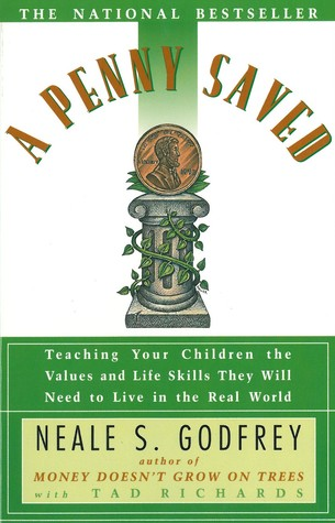 Penny Saved: Using Money to Teach Your Child How the World Works