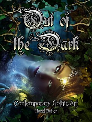 Ebook Out of the Dark: Contemporary Gothic Art by Hazel Butler DOC!