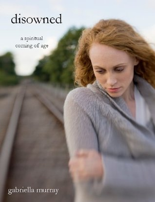 Disowned: A Spiritual Coming of Age Story