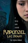 Rapunzel Let Down: A Fairy Tale Retold (A Fairy Tale Retold, #6)
