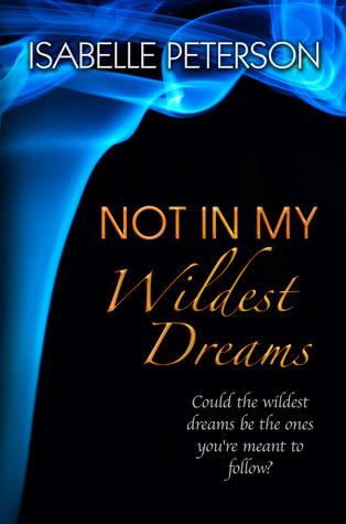 Not in My Wildest Dreams (Dream, #2)