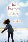 The Perfect Place by Teresa E. Harris