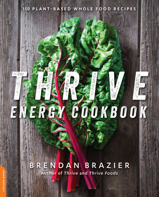 thrive-energy-cookbook-150-plant-based-whole-food-recipes