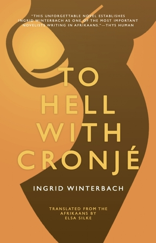 To Hell with Cronjé by Ingrid Winterbach
