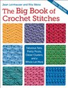 Big Book of Crochet Stitches, The: Fabulous Fans, Pretty Picots, Clever Clusters and More