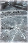Wooing the Echo: Book One of the Christopher Penrose Novels