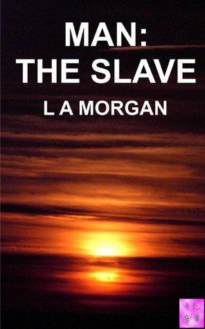 Man: The Slave