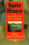 Spite House: The Last Secret of the War in Vietnam