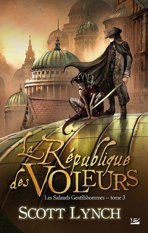 La République des Voleurs (Les Salauds Gentilhommes, #3)