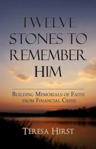 Twelve Stones to Remember Him: Building Memorials of Faith from Financial Crisis